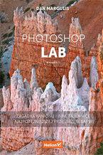 Okładka książki Photoshop LAB. Zagadka kanionu i inne tajemnice najpotężniejszej przestrzeni barw. Wydanie II