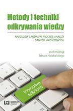 Okładka książki Metody i techniki odkrywania wiedzy. Narzędzia CAQDAS w procesie analizy danych jakościowych