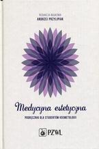 Medycyna estetyczna. Podręcznik dla studentów kosmetologii