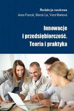 Innowacje i przedsiębiorczość. Teoria i praktyka
