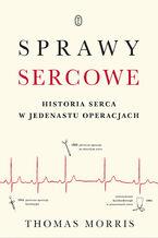 Sprawy sercowe. Historia serca w jedenastu operacjach