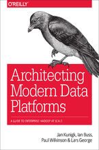 Okładka książki Architecting Modern Data Platforms. A Guide to Enterprise Hadoop at Scale