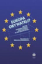 Europa obywateli? Proces komunikowania politycznego w Unii Europejskiej