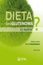 Dieta bezglutenowa - co wybrać?