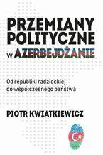 Przemiany polityczne w Azerbejdżanie