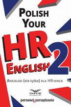 Polish your HR English. Angielski (nie tylko) dla HR-owca-część II