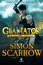 Gladiator (Tom 2). Gladiator. W służbie Cezara