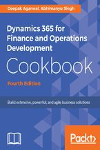 Okładka książki Dynamics 365 for Finance and Operations Development Cookbook - Fourth Edition