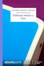 Podczas wiatru z Tatr