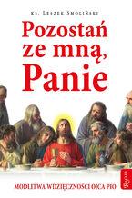 Pozostań ze mną, Panie. Modlitwa wdzięczności Ojca Pio