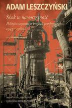 Skok w nowoczesność: Polityka wzrostu w krajach peryferyjnych 1943-1980