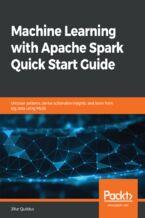Okładka książki Machine Learning with Apache Spark Quick Start Guide