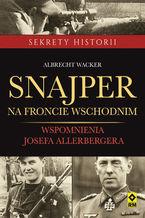 Snajper na froncie wschodnim. Wspomnienia Josefa Allerbergera