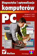 Okładka książki Diagnostyka i optymalizacja komputerów PC