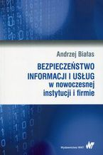 Okładka książki Bezpieczeństwo informacji i usług w nowoczesnej instytucji i firmie