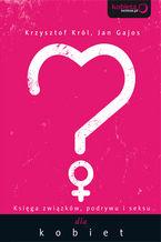 Księga związków, podrywu i seksu dla kobiet