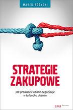 Strategie zakupowe. Jak prowadzić udane negocjacje w łańcuchu dostaw