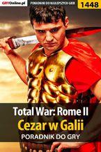 Total War: Rome II - Cezar w Galii - poradnik do gry