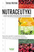 Nutraceutyki - czym są i jak je bezpiecznie przyjmować