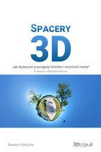 Spacery 3d - Jak skutecznie przyciągnąć klientów i wzmocnić markę