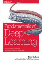 Okładka książki Fundamentals of Deep Learning. Designing Next-Generation Machine Intelligence Algorithms