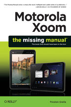 Okładka książki Motorola Xoom: The Missing Manual