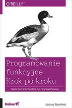 Programowanie funkcyjne. Krok po kroku