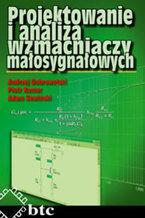 Okładka książki Projektowanie i analiza wzmacniaczy małosygnałowych