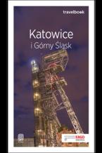 Katowice i Górny Śląsk. Travelbook. Wydanie 2