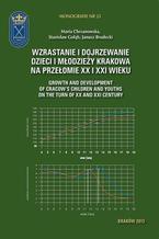 Wzrastanie i dojrzewanie dzieci i młodzieży Krakowa na przełomie XX i XXI wieku