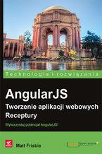 Okładka książki AngularJS. Tworzenie aplikacji webowych. Receptury