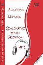 Szaleństwo Majki Skowron