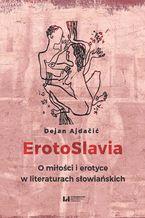 ErotoSlavia. O miłości i erotyce w literaturach słowiańskich