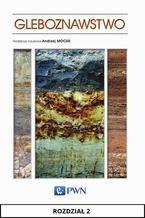 Gleboznawstwo. Rozdział 2. Geologiczne podstawy gleboznawstwa