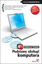 Okładka książki Podstawy obsługi komputera. Pierwsza pomoc