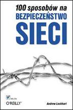 Okładka książki 100 sposobów na bezpieczeństwo Sieci