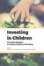 Investing in Children. Innovative Solutions to Improve Children's Well-Being