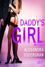 Daddy s Girl: akt drugi - opowiadanie erotyczne