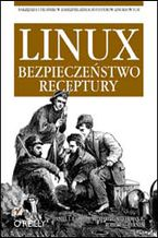 Linux. Bezpieczeństwo. Receptury