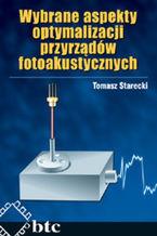 Okładka książki Wybrane aspekty optymalizacji przyrządów fotoakustycznych