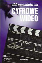 Okładka książki 100 sposobów na cyfrowe wideo