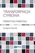 Transformacja cyfrowa - perspektywa marketingu