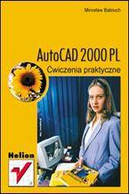 Okładka książki AutoCAD 2000 PL. Ćwiczenia praktyczne