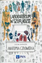 Laboratorium w szufladzie. Anatomia człowieka