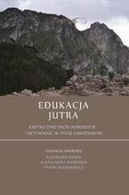 Edukacja Jutra. Kształcenie osób dorosłych  aktywność w życiu zawodowym