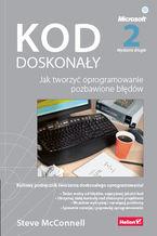 Okładka książki Kod doskonały. Jak tworzyć oprogramowanie pozbawione błędów. Wydanie II