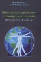 Biomedyczne podstawy rozwoju i wychowania. Ogólne zagadnienia rozwoju biologicznego