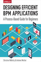 Okładka książki Designing Efficient BPM Applications. A Process-Based Guide for Beginners
