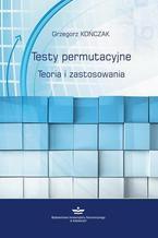 Testy permutacyjne. Teoria i zastosowania