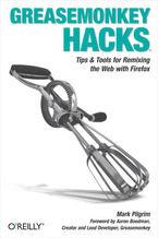 Okładka książki Greasemonkey Hacks. Tips & Tools for Remixing the Web with Firefox